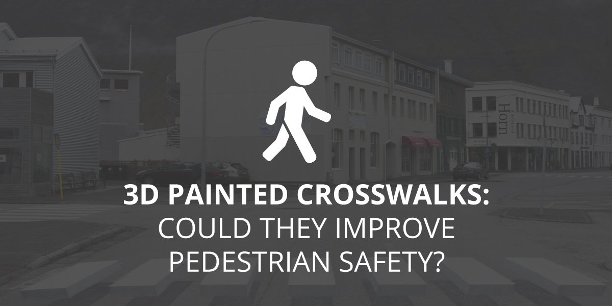 3D-Painted Crosswalks: Could They Improve Pedestrian Safety?