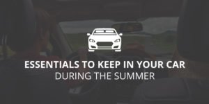 Essentials to Keep in Your Car During Summer