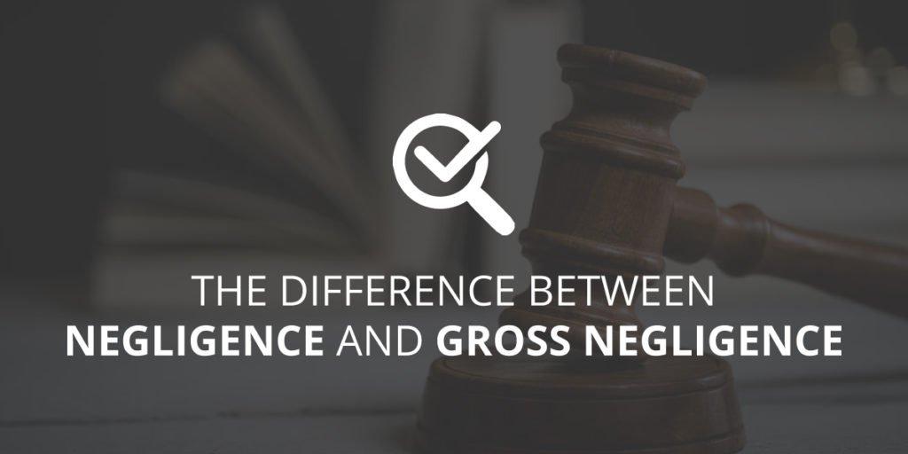 Difference Between Negligence & Gross Negligence