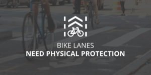 A Case for Protected Bike Lanes