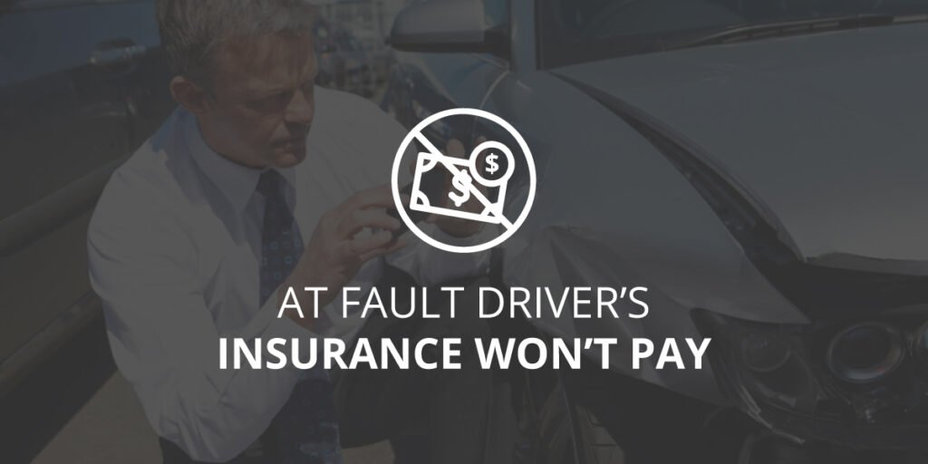 At Fault Driver's Insurance Won't Pay | Greathouse Trial Law